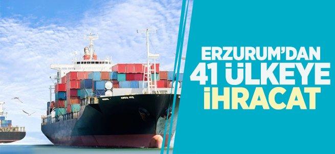 Erzurum'dan 41 Ülkeye İhracat