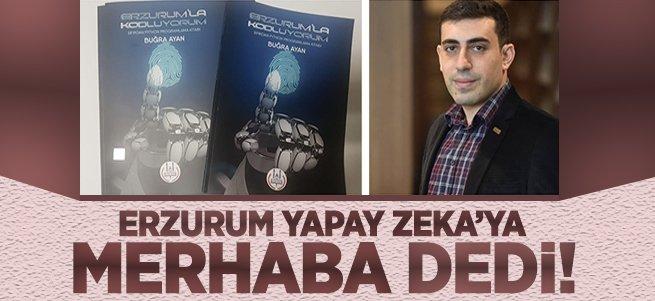 Erzurum 'yapay zekaya merhaba' dedi