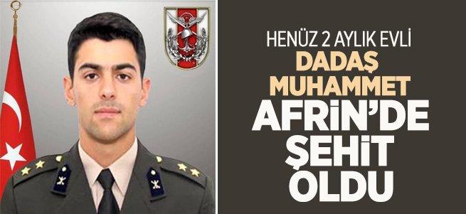 Dadaş Muhammet Afrin'de şehit oldu