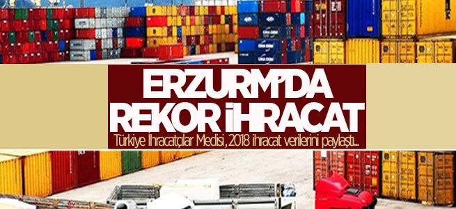 Erzurum'dan 22.1 milyonluk ihracat