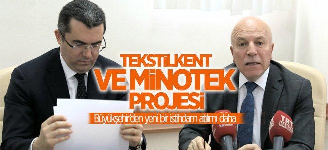 Büyükşehir'den Tekstilkent ve MİNOTEK Projesi