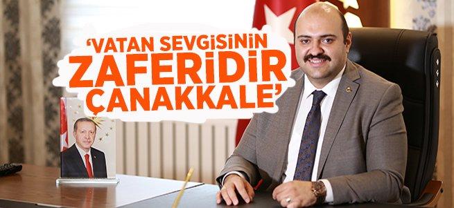 Başkan Orhan: Vatan Sevgisinin Zaferidir Çanakkale