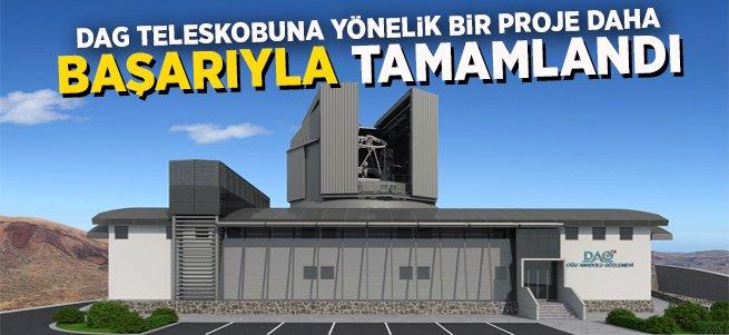 DAG Teleskobuna Yönelik Başarılı Bir Proje Daha