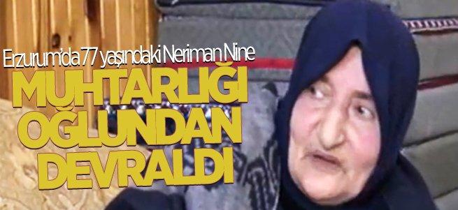 Neriman Nine 77 yaşında Muhtar oldu