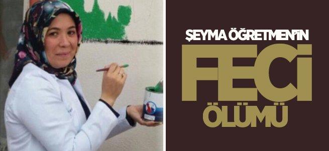 Erzurum'da Şeyma Öğretmen'in Feci Ölümü