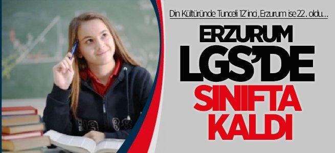Erzurum LGS'de de sınıfta kaldı