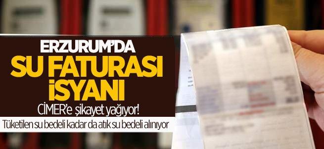Erzurum'dan CİMER'e su faturası şikayeti yağıyor