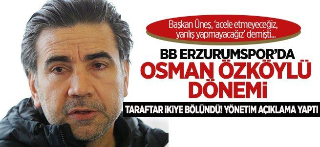 BB Erzurumspor'da Osman Özköylü dönemi