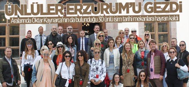 Ünlü isimler Erzurum'u gezdi