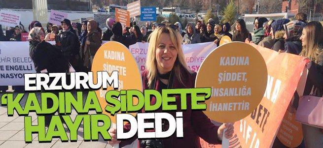 Erzurum 'Kadına Şiddete Hayır' Dedi