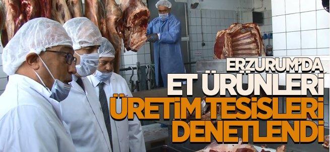 Erzurum'da Et Ürünleri Üretim Tesisleri Denetlendi