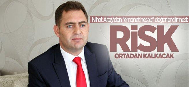 Başkan Altay'dan ''emanet hesap'' değerlendirmesi