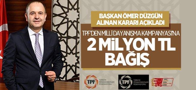 TPF'den Milli Dayanışmaya 2 Milyon TL Bağış