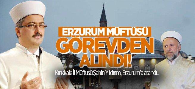 Erzurum Müftüsü Görevden Alındı!
