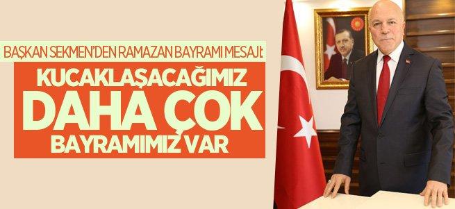 Başkan Sekmen'den Ramazan Bayramı Mesajı