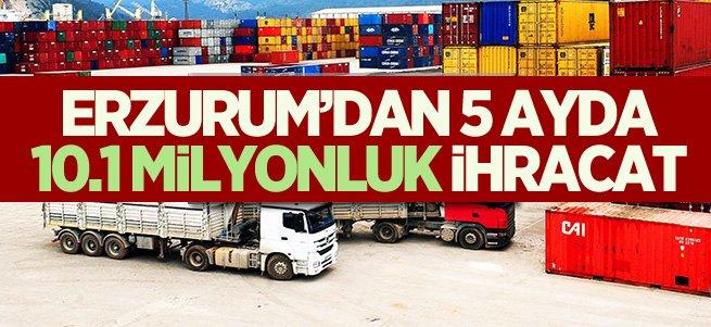 Erzurum'dan 5 ayda 10.1 milyonluk ihracat