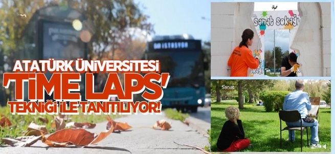 Atatürk Üniversitesi 'Time Laps' tekniği ile tanıtılıyor!