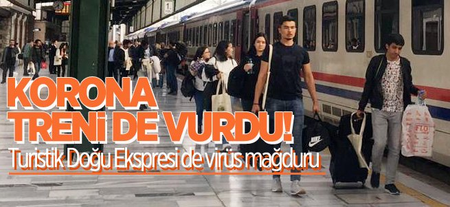 Turistik Doğu Ekspresi de virüs mağduru!