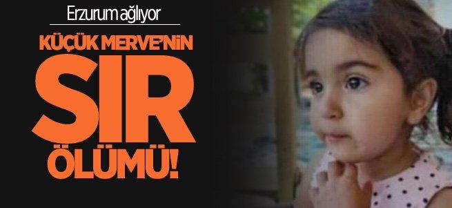 Erzurum'da küçük Merve'nin cesedi bulundu