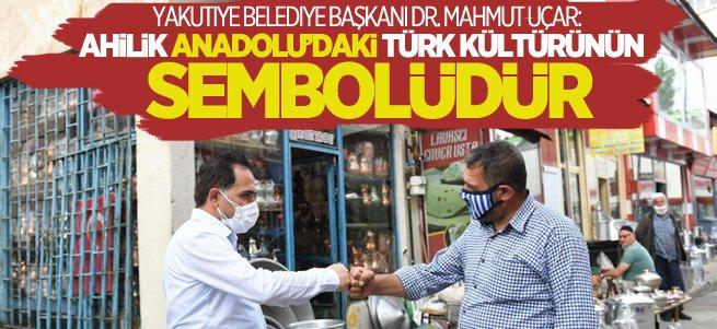 """""""Ahilik Anadolu'daki Türk kültürünün sembolüdür"""""""