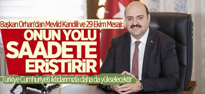 Başkan Orhan'dan Mevlid Kandili ve 29 Ekim Mesajı