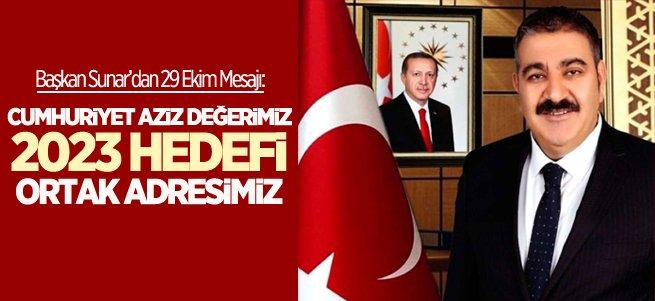 Başkan Sunar'dan anlamlı 29 Ekim mesajı