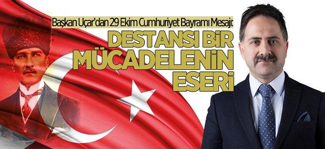 Başkan Uçar'dan Cumhuriyet Bayramı mesajı
