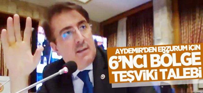 Aydemir'den Erzurum için 6'ncı bölge teşviki talebi