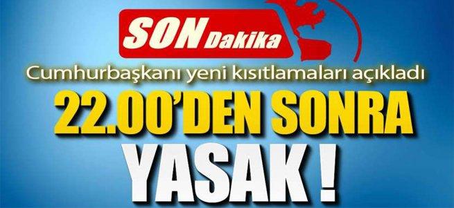Erdoğan açıkladı! Yeni kısıtlamalar geldi
