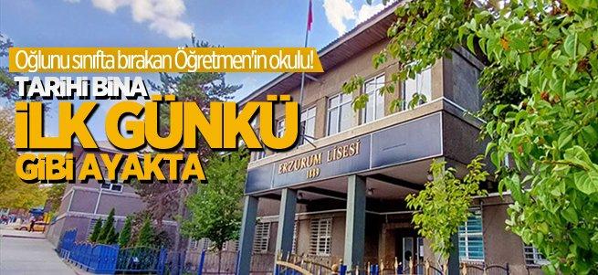 Tarihi Erzurum Lisesi binası ilk günkü gibi ayakta