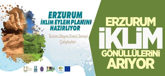 Erzurum iklim gönüllülerini arıyor