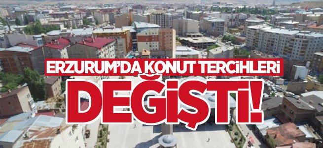 Erzurum'da konut tercihleri değişti!