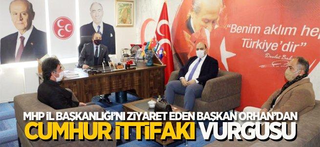Başkan Orhan'dan Cumhur ittifakı vurgusu