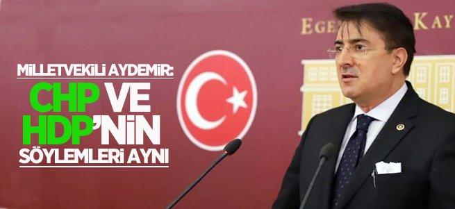 Aydemir: 'CHP ve HDP'nin söylemleri aynı'