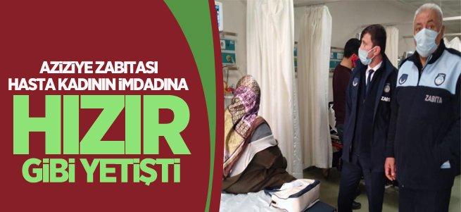 Hasta kadının imdadına Aziziye zabıtası yetişti
