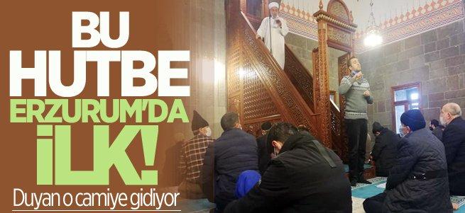 Bu Hutbe Erzurum'da İlk! Duyan o camiye gidiyor