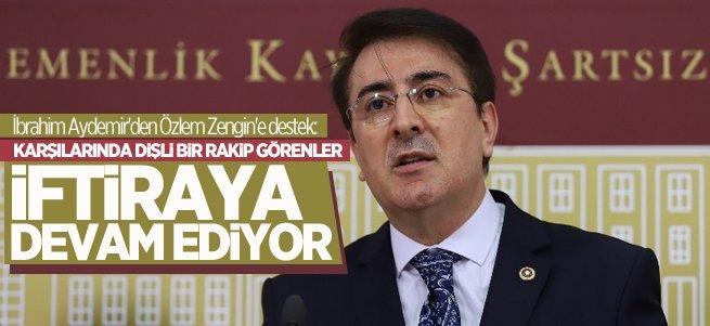 Milletvekili Aydemir'den Özlem Zengin'e destek