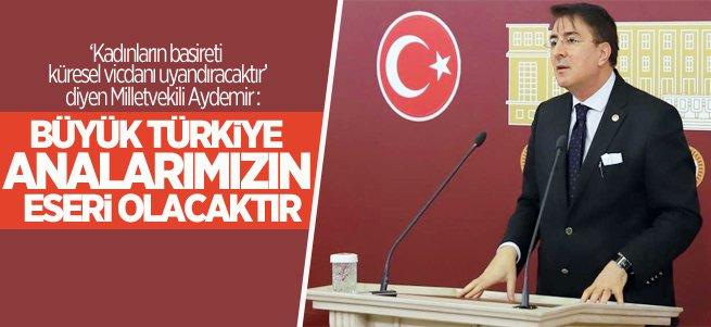 Aydemir: Anadolu'nun manası analarımızın iffetidir