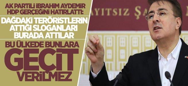 Milletvekili Aydemir HDP gerçeğini hatırlattı