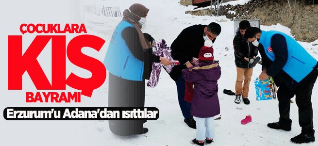 Erzurum'daki çocukları Adana'dan ısıttılar!