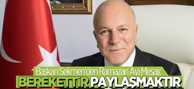 Başkan Sekmen'den Ramazan Ayı Mesajı