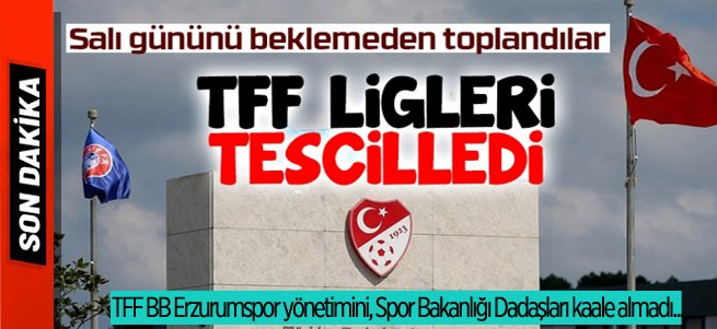 TFF ligleri alelacele tescil etti!
