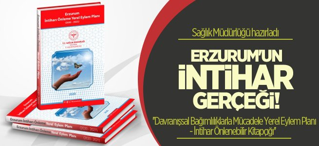 Erzurum intiharı önleme yerel eylem planı yayınlandı